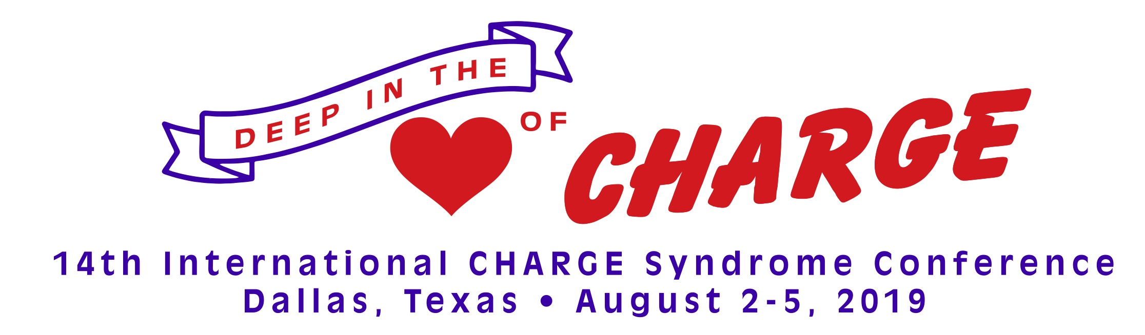 Deep in the heart of texas 14th international CHARGE syndrome conference Dallas Texas August 1-4, 2019