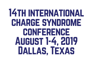 14th International CHARGE Syndrome Conference August 1-4, 2019 Dallas Texas