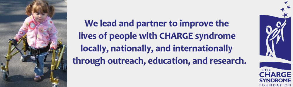 We lead and partner to improve the lives of people with CHARGE syndrome locally, nationally and internationally through outreach, education, and research.